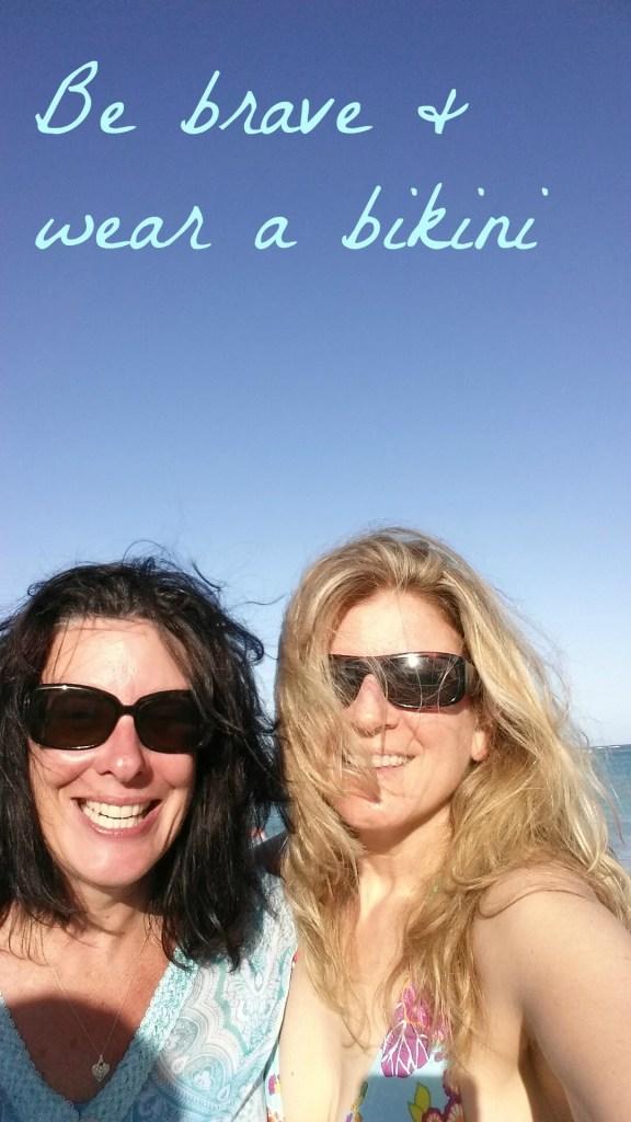 Be brave and wear a bikini Copyright Jo-Ann Blondin