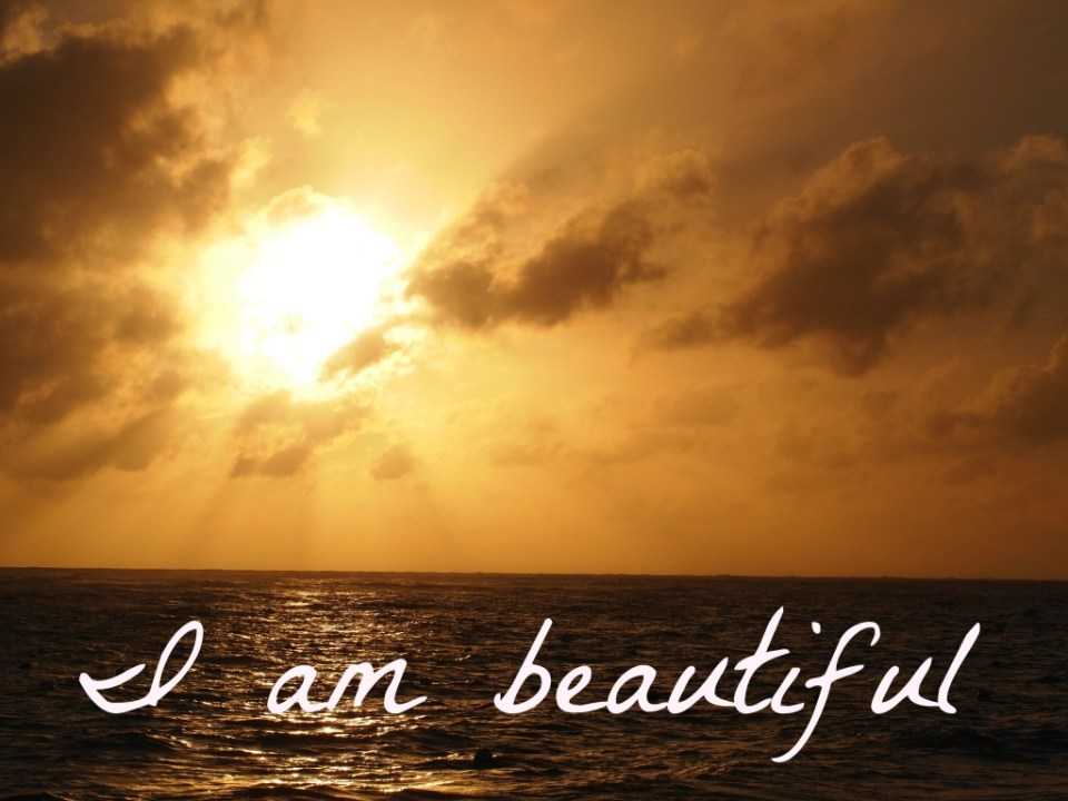 I am beautiful Copyright Jo-Ann Blondin