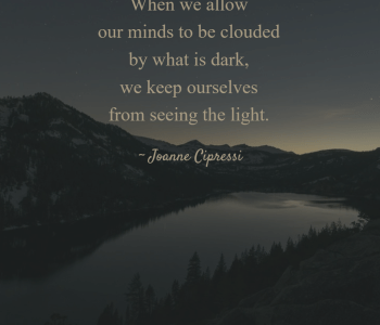 dark mind, see the light, choices matter