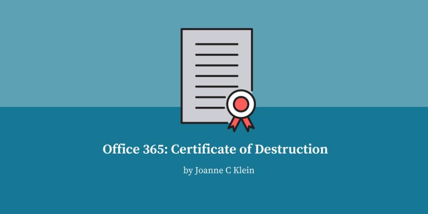 Office 365 Certificate Of Destruction Joanne C Klein