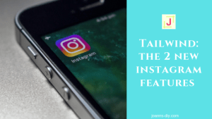 tailwind - 2 new instagram features