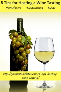 Joann's Food Bites tips for hosting a wine tasting