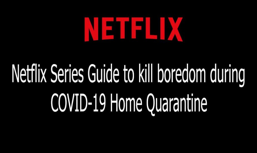 Netflix Series Guide That Will Surely Kill Time During COVID-19 Home Quarantine