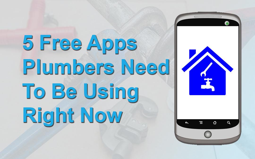 Top Free Apps For Plumbing Contractors