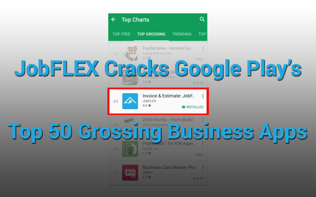 JobFLEX Becomes One of Google Play's Top 50 Grossing Business Apps