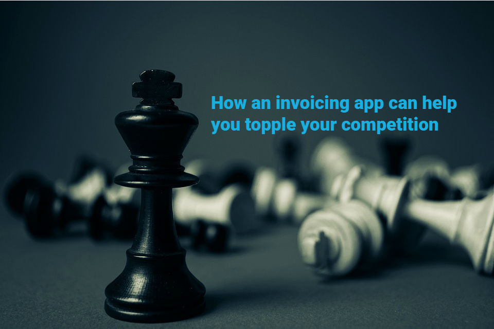 How An Invoice App Can Help You Crush Your Competitors