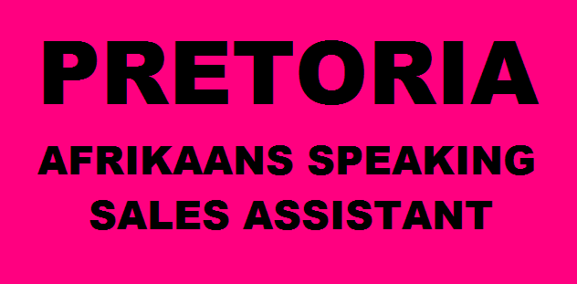 JUNIOR SALES ASSISTANT (MUST BE ABLE TO SPEAK AFRIKAANS FLUENTLY)
