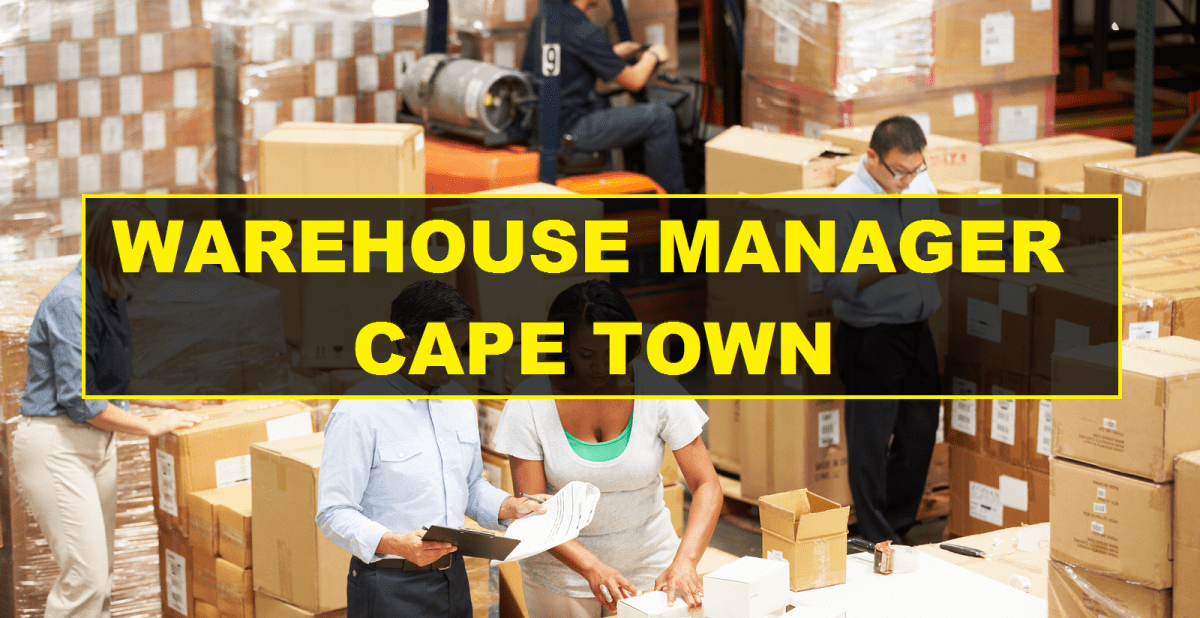 WAREHOUSE MANAGER CAPE TOWN