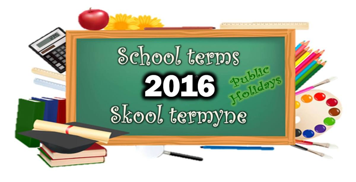 2016 CALENDAR: SCHOOL TERMS & PUBLIC HOLIDAYS