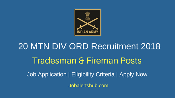 20 MTN DIV ORD 2018 Tradesman Mate & Fireman Recruitment – 04 Vacancies | 10th/ITI | Apply Now