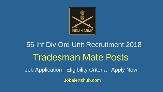 56 Infantry Divisional Ordnance Unit 2018 Tradesman Mate Recruitment – 09 Posts | 10th Class | Apply Now