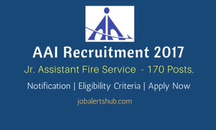 AAI Recruitment 2017   Jr. Assistant Fire Service – 170 Vacancies   10th + Diploma / 12th   Apply Now