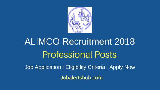 Artificial Limbs Manufacturing Corporation of India (ALIMCO) Recruitment 2018 Prosthetist & Orthotist Professional Posts – 19 Vacancies | Graduation | Apply Now