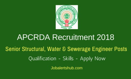 APCRDA 2018 Senior Structural, Water & Sewerage Engineer Posts Recruitment – 03 Vacancies   M.Tech  Apply Now