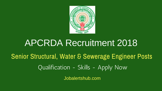 APCRDA 2018 Senior Structural, Water & Sewerage Engineer Posts Recruitment – 03 Vacancies | M.Tech| Apply Now