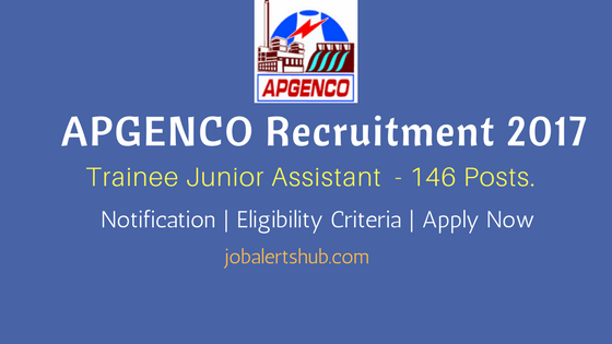 APGENCO Recruitment 2017 | Trainee Junior Assistant – 25 Vacancies | Degree | Apply Now