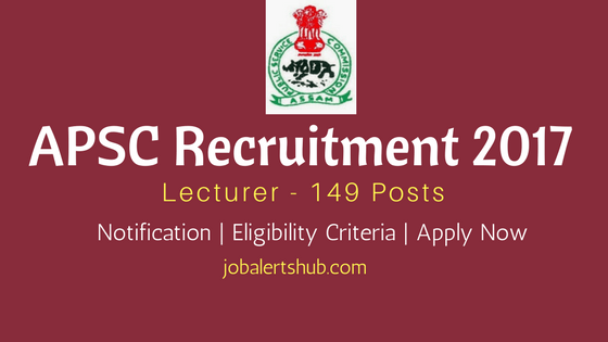 APSC 2017 Recruitment | Lecturer – 149 Vacancies | Degree/PG | Apply Now