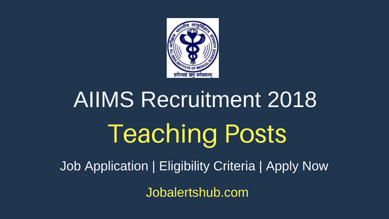 AIIMS New Delhi 2018 Assistant Professor and Lecturer Posts – 150 Vacancies | MBBS, PG, Ph.D | Apply Now