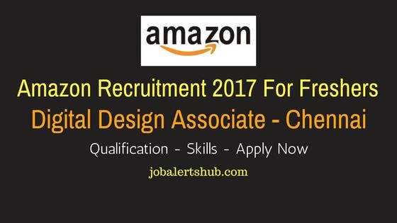 Amazon Freshers Jobs 2017 | Digital Design Associate | UG / PG | Chennai | Apply Now