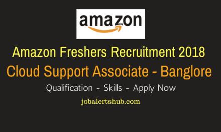 Amazon Freshers Recruitment 2018 | Cloud Support Associate | B.Tech/MCA | Bangalore | Apply Now
