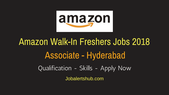 Amazon Walkin Freshers Hyderabad NOC Jobs 2018 | Graduation | Walkin: 17th – 18th May'18