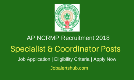 Andhra Pradesh NCRMP 2018 Specialist & Coordinator Posts | Master Degree, PG | Apply Now