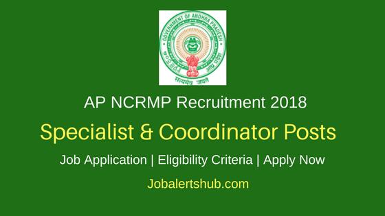 Andhra Pradesh NCRMP 2018 Specialist & Coordinator Posts | Master Degree, PG | Apply Now