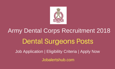 Army Dental Corps Short Service Commission Recruitment 2018 Dental Surgeons Jobs – 34 Vacancies   BDS/MDS + NEET (MDS)-2018   Apply Now