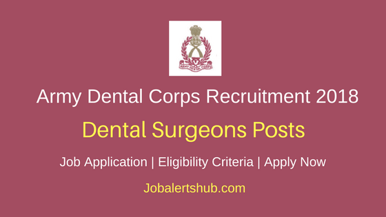 Army Dental Corps Short Service Commission Recruitment 2018 Dental Surgeons Jobs – 34 Vacancies | BDS/MDS + NEET (MDS)-2018 | Apply Now