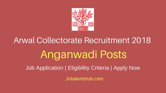 Arwal Collectorate 2018 Anganwadi Sevika/ Sahayika Posts – 287 Vacancies | 8th/10th | Apply Now