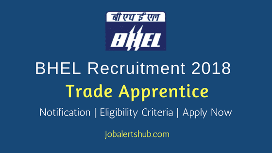 BHEL Tirchy 2018 Trade Apprentice Posts – 918 Vacancies | 08th Class & ITI/ 10th/ 12th Class, NCTVT Certificate | Apply Now