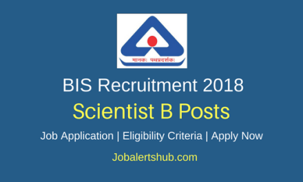 Bureau of Indian Standards 2018 Scientist B Posts – 109 Vacancies   BE/BTech Or Masters Degree   Apply Now