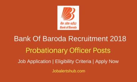 Bank Of Baroda (BOB) Recruitment 2018 Probationary Officer – 600 Vacancies | Any Graduation | Apply Now