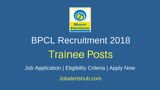 Bharat Petroleum Corporation Ltd (BPCL) 2018 General Workman-B (Trainee) Posts – 44 Vacancies | Diploma | Apply Now