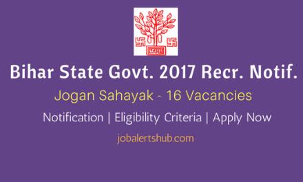 Bihar State Govt. 2017 | Jogan Sahayak – 16 Vacancies | 10th Class | Apply Now