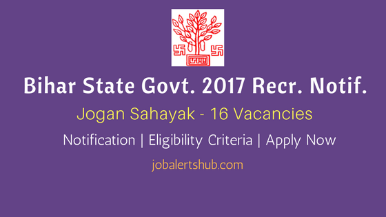 Bihar State Govt. 2017 Jogan Sahayak Recruitment Notification