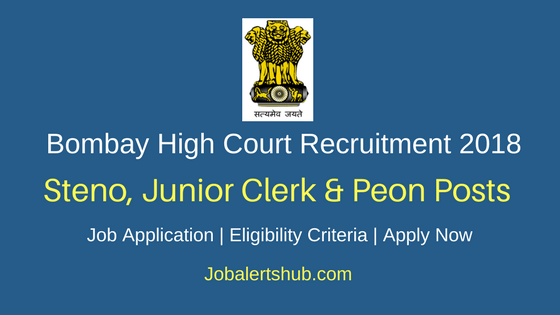Bombay High Court 2018 Stenographer, Junior Clerk & Peon Posts – 8921 Vacancies | 7th, 10th, Graduate | Apply Now