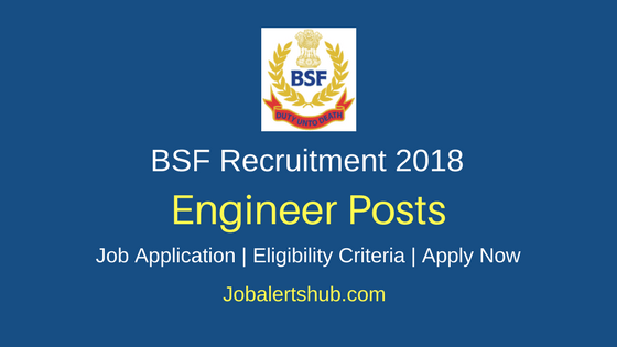 Border Security Force 2018 Jr Aircraft Maintenance Engineer & Radio Engineer, Asst Commandant Posts – 04 Vacancies | Graduate | Apply Now