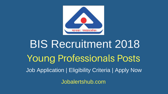Bureau of India Standards 2018 Young Professionals, Intern & Trainees Posts – 158 Vacancies | Degree, Master Degree, PG, CA | Apply Now
