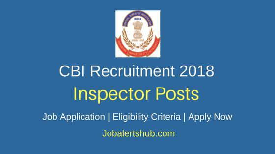 Central Bureau of Investigation Recruitment 2018 Inspector Posts – 52 Vacancies   Apply Now