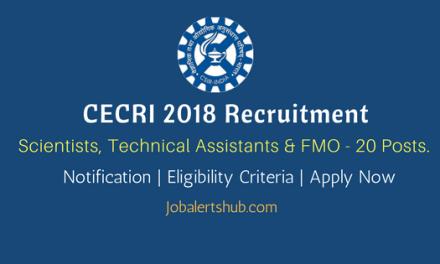 CECRI Karaikudi Recruitment 2018   Scientists, Technical Assistants & FMO – 20 Posts   10th,12th & Degree   Apply Now @ www.cecri.res.in