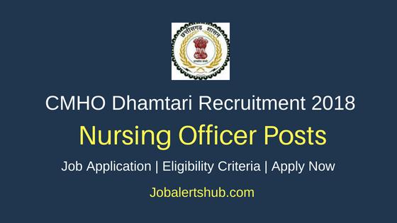 CMHO Dhamtari 2018 Nursing Officer, Lab Technician & Other Jobs – 23 Vacancies | Diploma, Any Degree, GNM and PG | Walkin