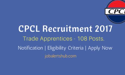 CPCL Recruitment 2017   Trade Apprentices – 108 Vacancies   ITI/Degree   Apply Now