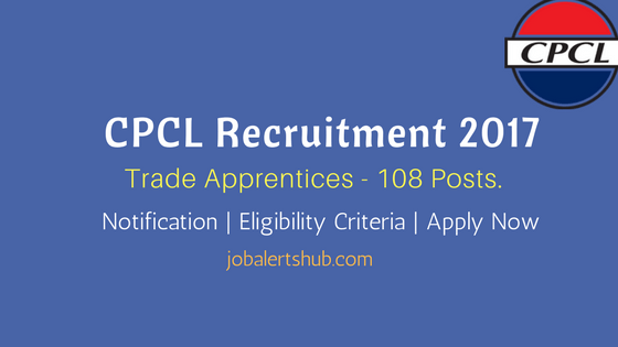 CPCL Recruitment 2017 Trade Apprentices