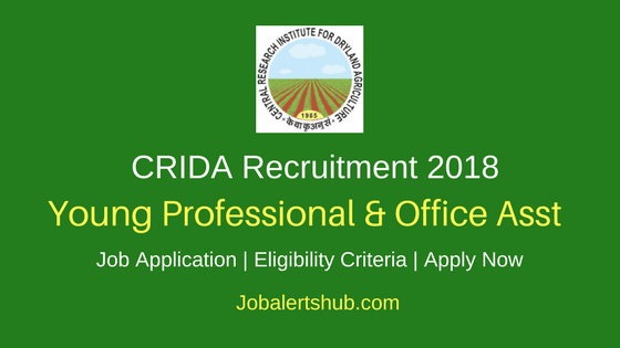 CRIDA 2018 Young Professional & Office Asst Posts – 28 Vacancies | Degree/PG | Apply Now