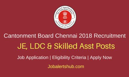 Cantonment Board Chennai 2018 JE, LDC & Skilled Asst Posts – 04 Vacancies | 10th+ITI, Diploma, Degree | Apply Now