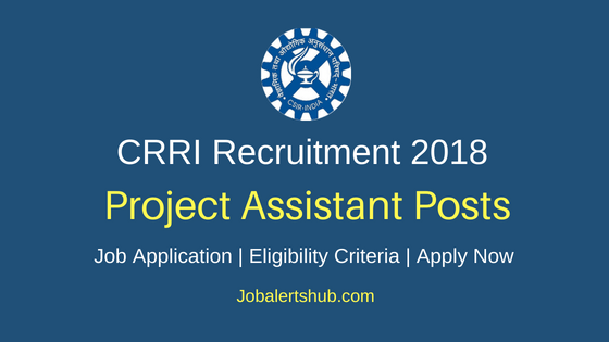 CSIR-Central Road Research Institute (CRRI) New Delhi 2018 Project Assistants (Level-1& 2) Posts – 06 Vacancies   Degree, Master Degree   Walkin