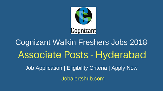 Cognizant Hyderabad  Walkin Associate Freshers 2018 Vacancies | Graduation | Walk-In: 23rd May'18