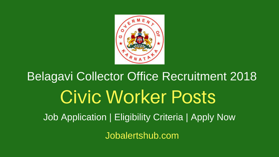 Collector Office Belagavi 2018 Civic Worker Posts – 1636 Vacancies | 10th | Apply Now