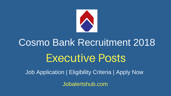 Cosmo Bank Recruitment 2018 Branch Manager Posts | Any Degree, CAIIB/ CA/ CS/ ICWA/ MBA | Apply Now
